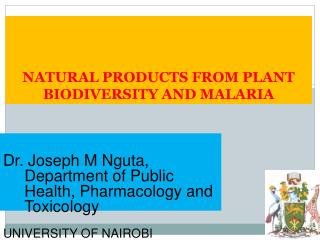 NATURAL PRODUCTS FROM PLANT BIODIVERSITY AND MALARIA