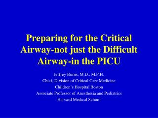 Preparing for the Critical Airway-not just the Difficult Airway-in the PICU