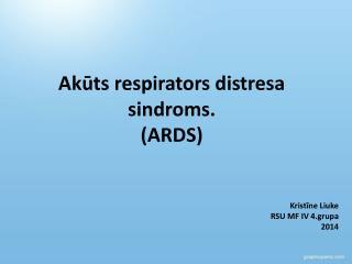 Akūts respirators distresa sindroms. (ARDS)