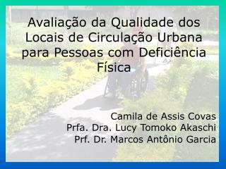 Avaliação da Qualidade dos Locais de Circulação Urbana para Pessoas com Deficiência Física