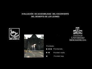 EVALUACI N  DE ACCESIBILIDAD  DEL EXCONVENTO  DEL DESIERTO DE LOS LEONES