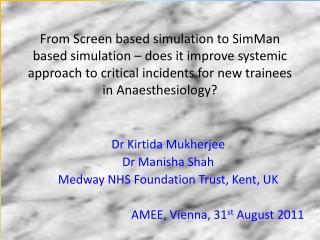 Dr  Kirtida Mukherjee Dr  Manisha  Shah Medway NHS Foundation Trust, Kent, UK