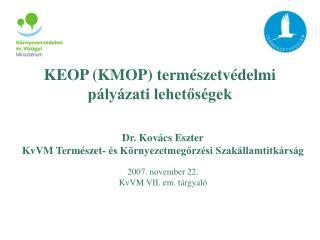 KEOP (KMOP) természetvédelmi pályázati lehetőségek
