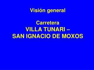 Visi�n general Carretera VILLA TUNARI �  SAN IGNACIO DE MOXOS