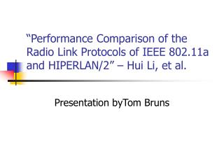 Performance Comparison of the Radio Link Protocols of IEEE 802.11a and HIPERLAN