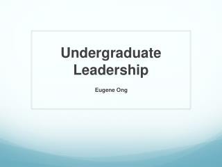 Undergraduate Leadership