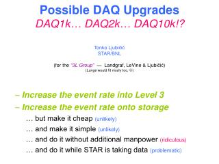 Increase the event rate into Level 3 Increase the event rate onto storage