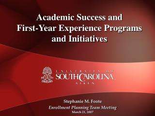Academic Success and  First-Year Experience Programs  and Initiatives