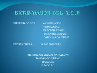 EXTRACCIÓN DEL A.D.N