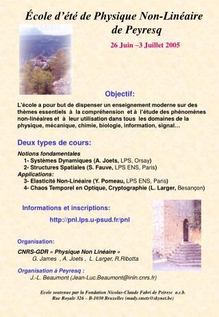É cole d'été de Physique Non-Linéaire                 de Peyresq 26 Juin –3 Juillet 2005