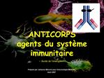 ANTICORPS agents du syst me immunitaire  - Guide de l enseignant-