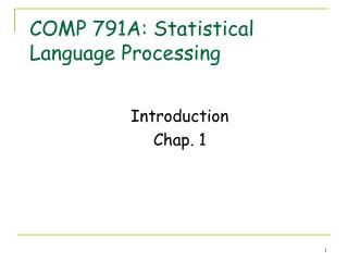 COMP 791A: Statistical Language Processing