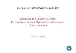 Comptabilité des actifs naturels:  les travaux en cours à l'Agence Européenne pour l'Environnement