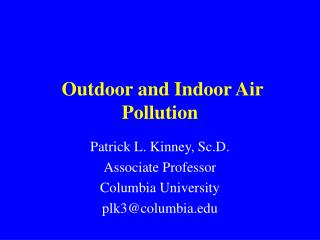 Outdoor and Indoor Air Pollution
