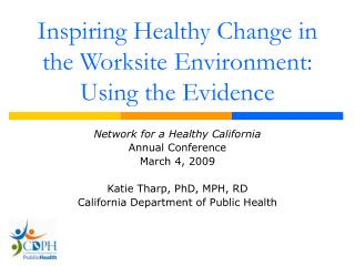 Inspiring Healthy Change in the Worksite Environment: Using the Evidence