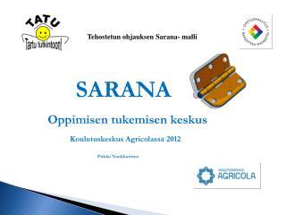 SARANA Oppimisen tukemisen keskus Koulutuskeskus Agricolassa 2012