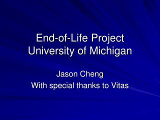 End-of-Life Project University of Michigan