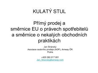 Jan Stránský Asociace osobního prodeje (AOP), Amway ČR Praha  +420 283 017001