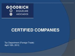 CERTIFIED COMPANIES Tax Department (Foreign Trade) April 10th, 2012.