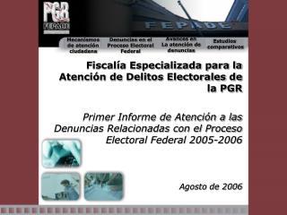 Fiscalía Especializada para la Atención de Delitos Electorales de la PGR