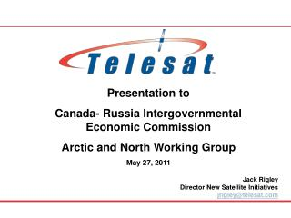 Presentation to  Canada- Russia Intergovernmental Economic Commission