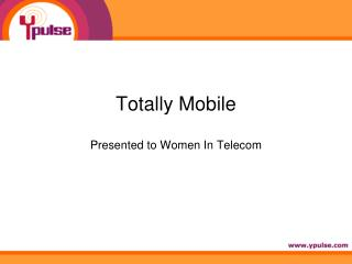 Totally Mobile Presented to Women In Telecom