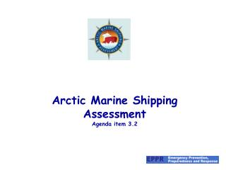 Arctic Marine Shipping Assessment Agenda item 3.2