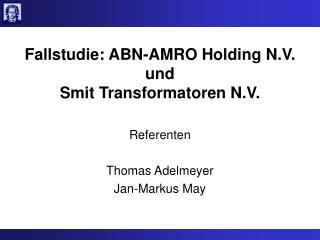 Fallstudie: ABN-AMRO Holding N.V. und Smit Transformatoren N.V.