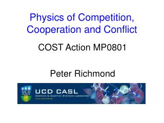 Physics of Competition, Cooperation and Conflict