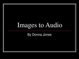 Images to Audio