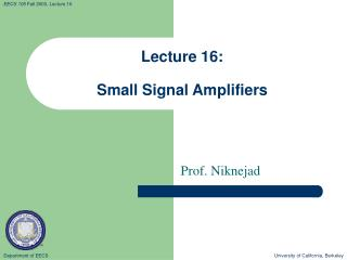 Lecture 16: Small Signal Amplifiers
