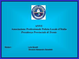 ANVU Associazione Professionale Polizia Locale d'Italia Presidenza Provinciale di Trento