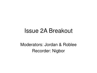 Issue 2A Breakout