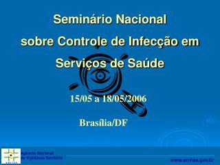 Seminário Nacional  sobre Controle de Infecção em Serviços de Saúde