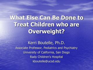 What Else Can Be Done to Treat Children who are Overweight