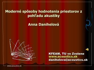 Modern é spôsoby hodnotenia priestorov z pohľadu akustiky Anna D a nihelov á