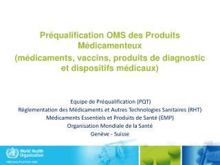 Préqualification  OMS des  Produits Médicamenteux