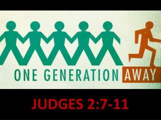 JUDGES 2:7-11