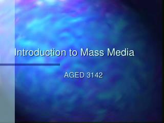 Introduction to Mass Media