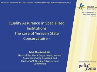 Quality Assurance in Specialized Institutions The case of Yerevan State Conservatoire -