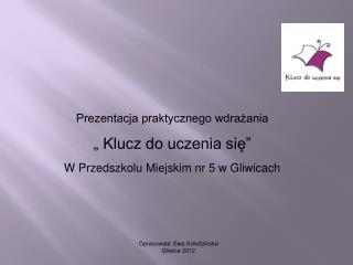 Opracowała: Ewa Kołodzińska Gliwice 2012