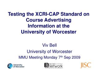 Testing the XCRI-CAP Standard on Course Advertising  Information at the  University of Worcester