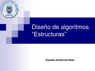 """Diseño de algoritmos """"Estructuras"""""""