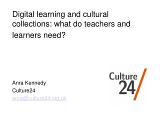 Digital learning and cultural collections: what do teachers and learners need?