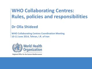WHO Collaborating  Centres : Rules, policies and responsibilities