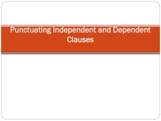 Punctuating Independent and Dependent Clauses