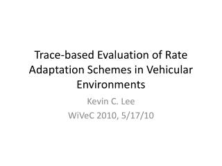 Trace-based Evaluation of Rate Adaptation Schemes in Vehicular Environments