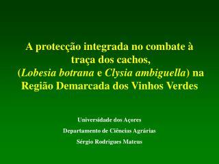 Universidade dos Açores Departamento de Ciências Agrárias  Sérgio Rodrigues Mateus