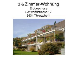 3 ½ Zimmer-Wohnung Erdgeschoss Schwandstrasse 17 3634 Thierachern
