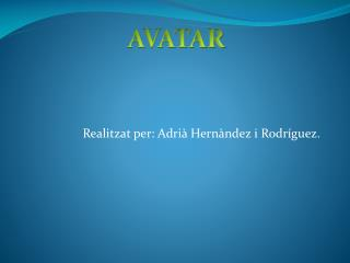 Realitzat per: Adri� Hern�ndez i Rodr�guez.